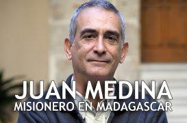 Entrevista a Juan Medina, misionero en Madagascar